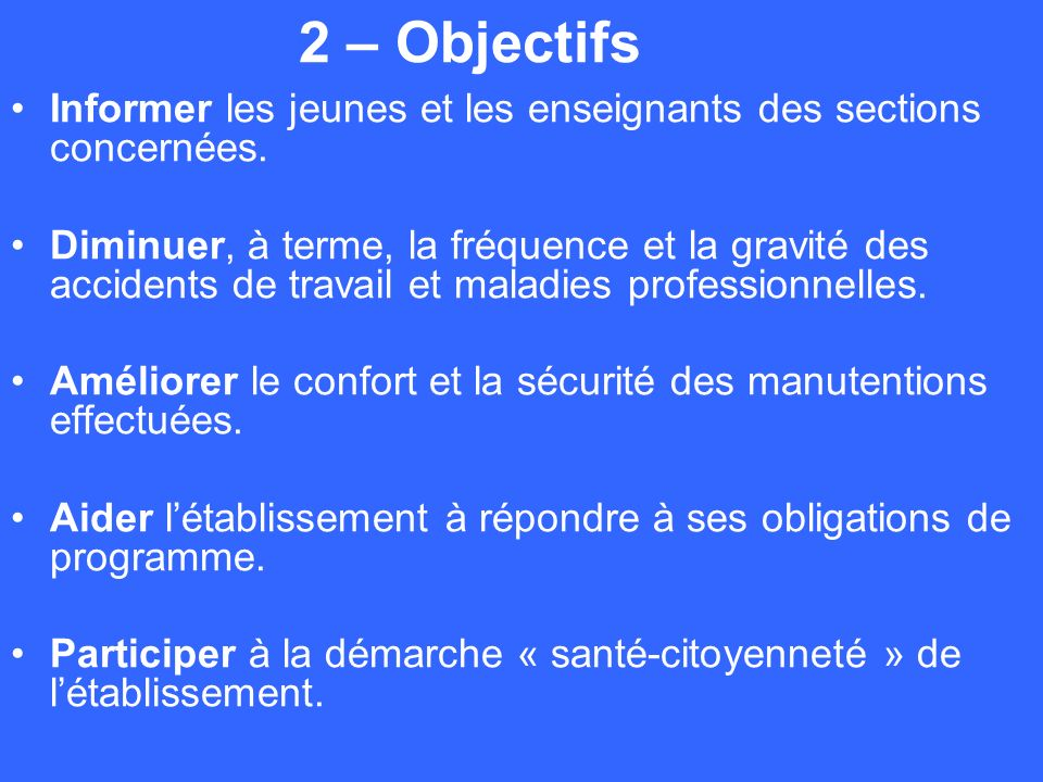 2 – Objectifs Informer les jeunes et les enseignants des sections concernées.