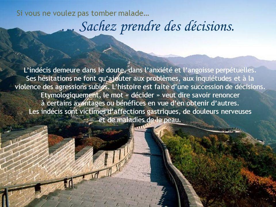 … Sachez prendre des décisions.