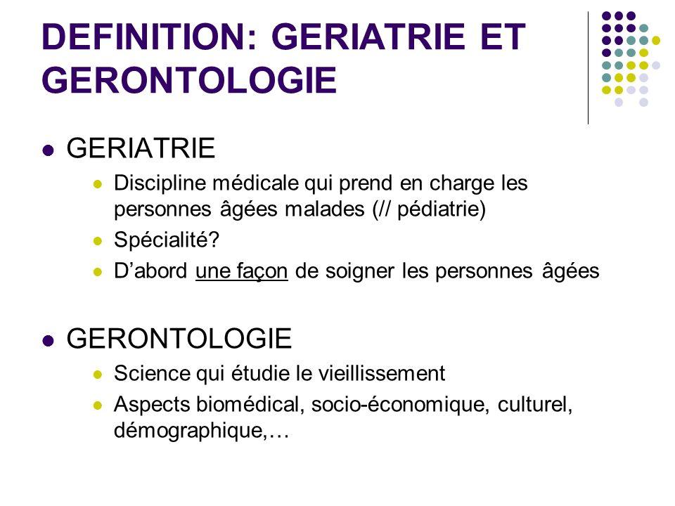 DEFINITION: GERIATRIE ET GERONTOLOGIE