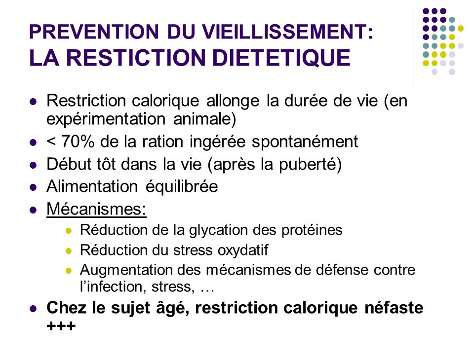 PREVENTION DU VIEILLISSEMENT: LA RESTICTION DIETETIQUE