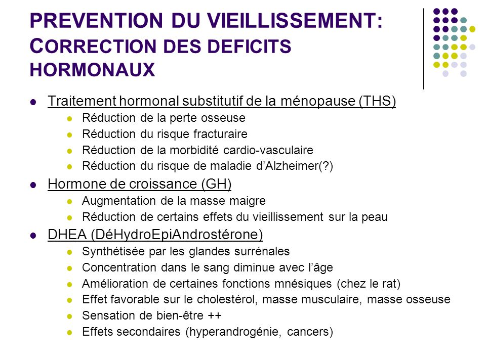 PREVENTION DU VIEILLISSEMENT: CORRECTION DES DEFICITS HORMONAUX
