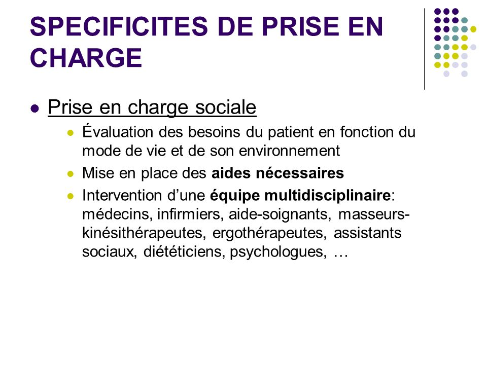 SPECIFICITES DE PRISE EN CHARGE
