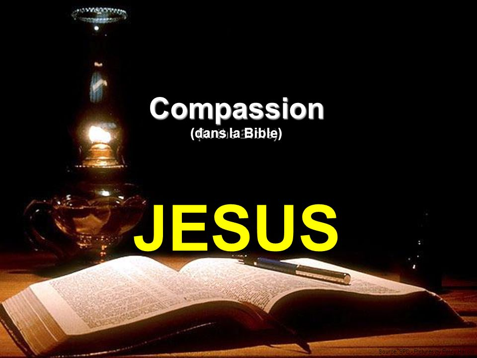JESUS Compassion Compassion (dans la Bible) (in the Bible)