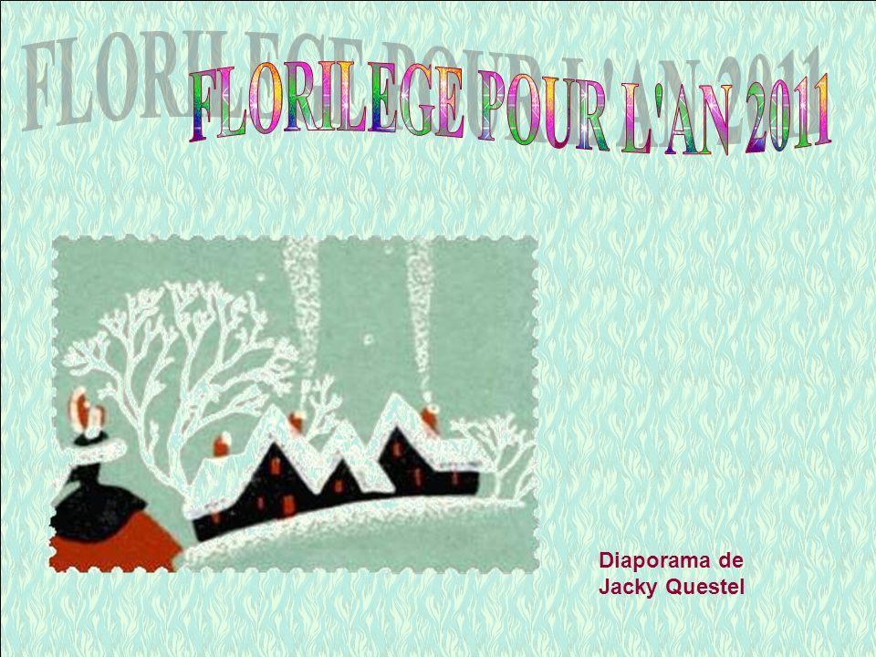 FLORILEGE POUR L AN 2011 Diaporama de Jacky Questel