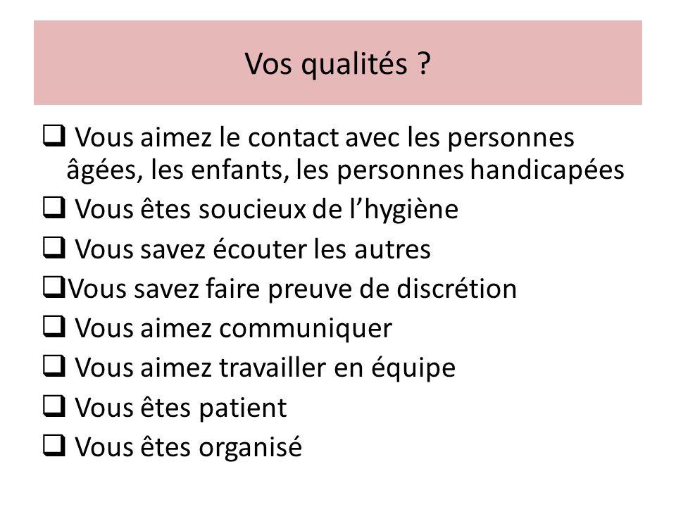 Vos qualités Vous aimez le contact avec les personnes âgées, les enfants, les personnes handicapées.