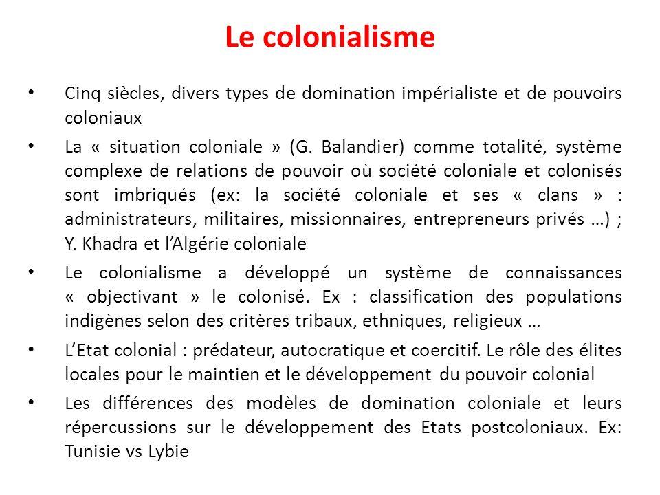Le colonialisme Cinq siècles, divers types de domination impérialiste et de pouvoirs coloniaux.