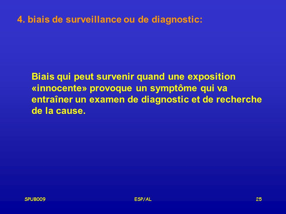 4. biais de surveillance ou de diagnostic: