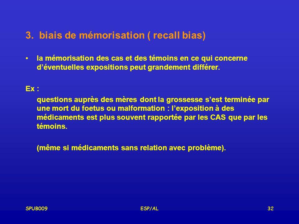3. biais de mémorisation ( recall bias)