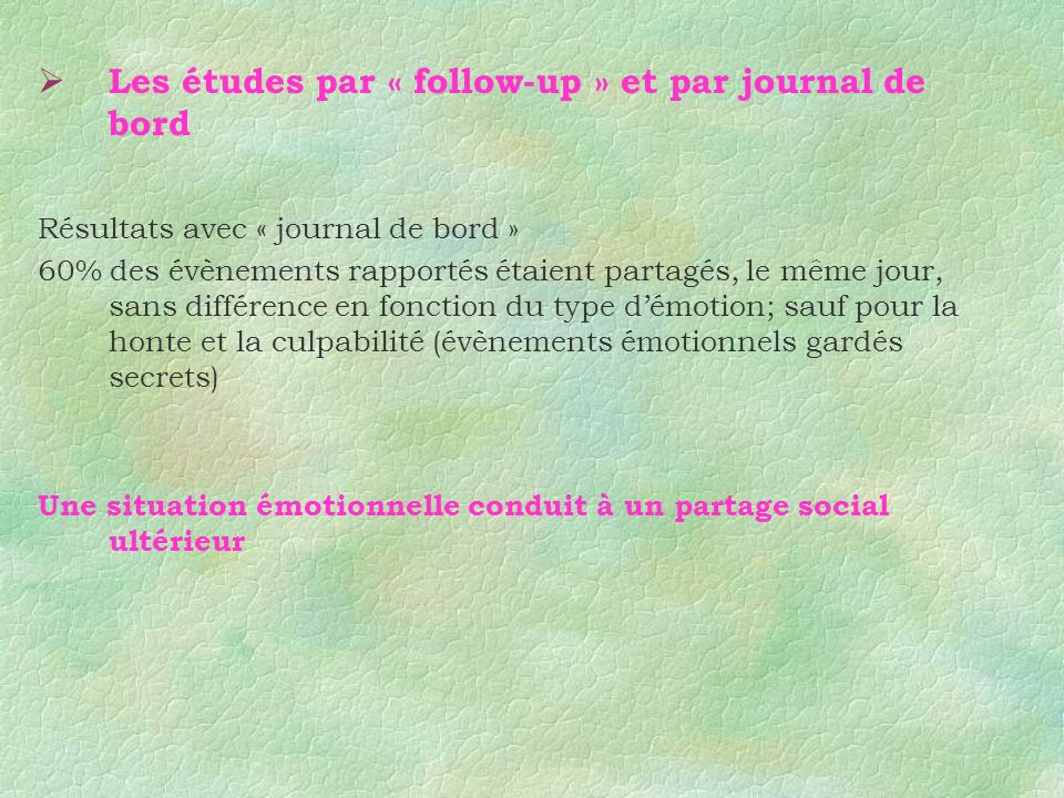 Les études par « follow-up » et par journal de bord