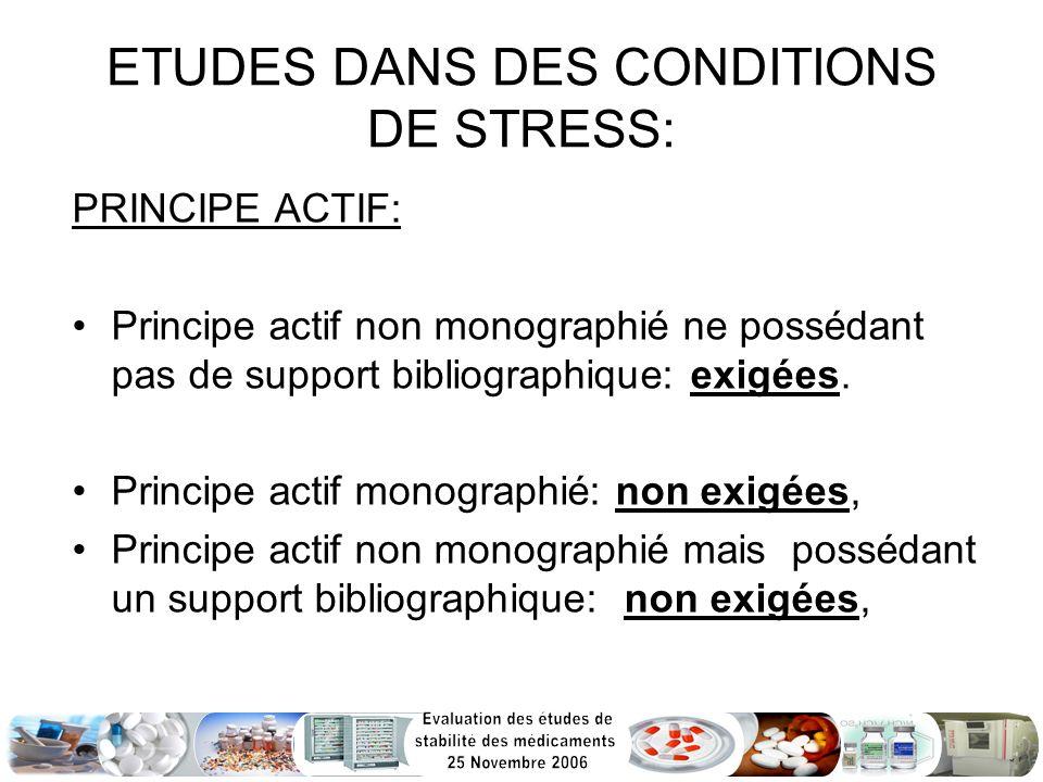 ETUDES DANS DES CONDITIONS DE STRESS: