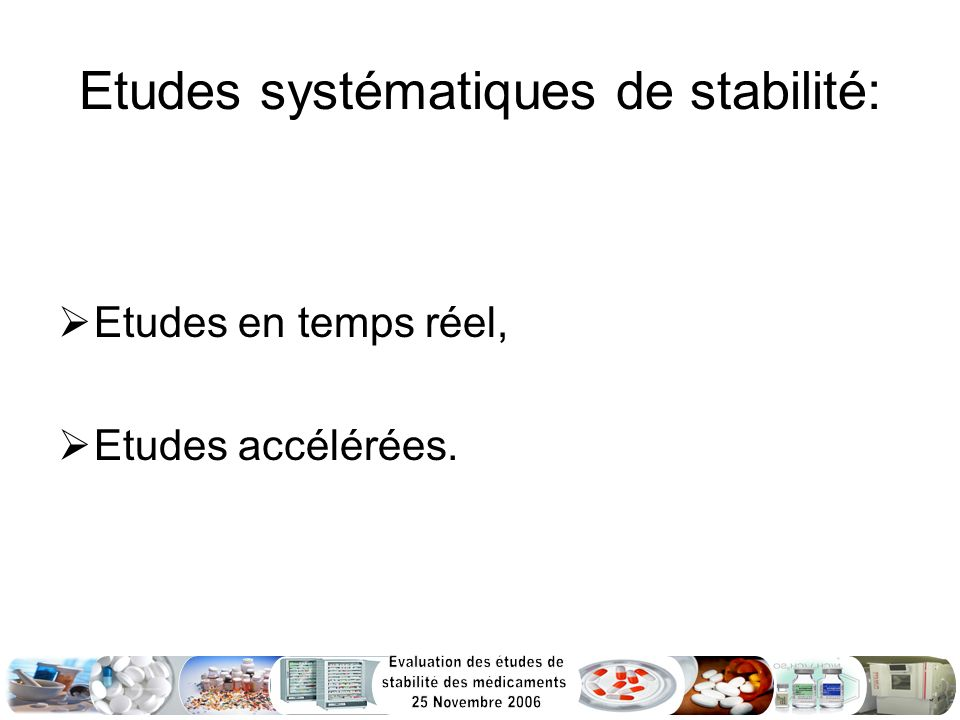 Etudes systématiques de stabilité: