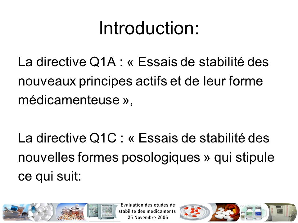 Introduction: La directive Q1A : « Essais de stabilité des