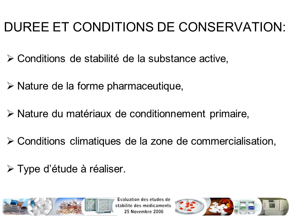 DUREE ET CONDITIONS DE CONSERVATION: