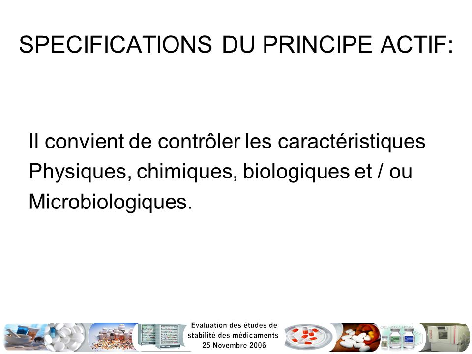 SPECIFICATIONS DU PRINCIPE ACTIF: