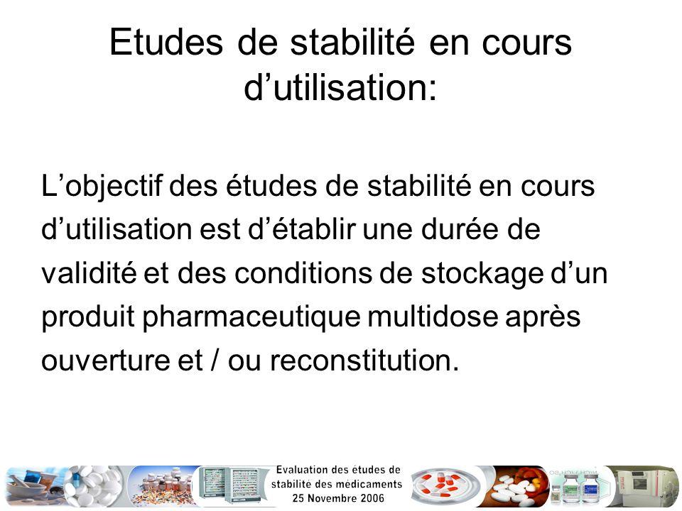 Etudes de stabilité en cours d'utilisation: