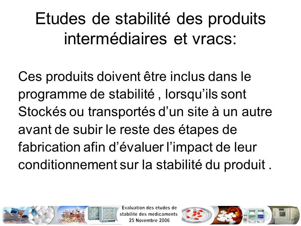 Etudes de stabilité des produits intermédiaires et vracs: