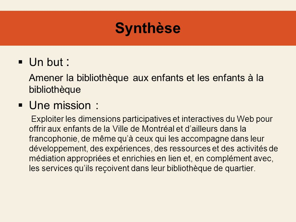 Synthèse Un but : Une mission :