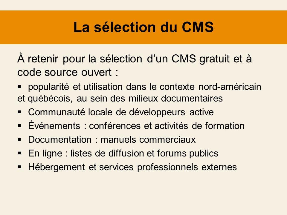 La sélection du CMS À retenir pour la sélection d'un CMS gratuit et à code source ouvert :