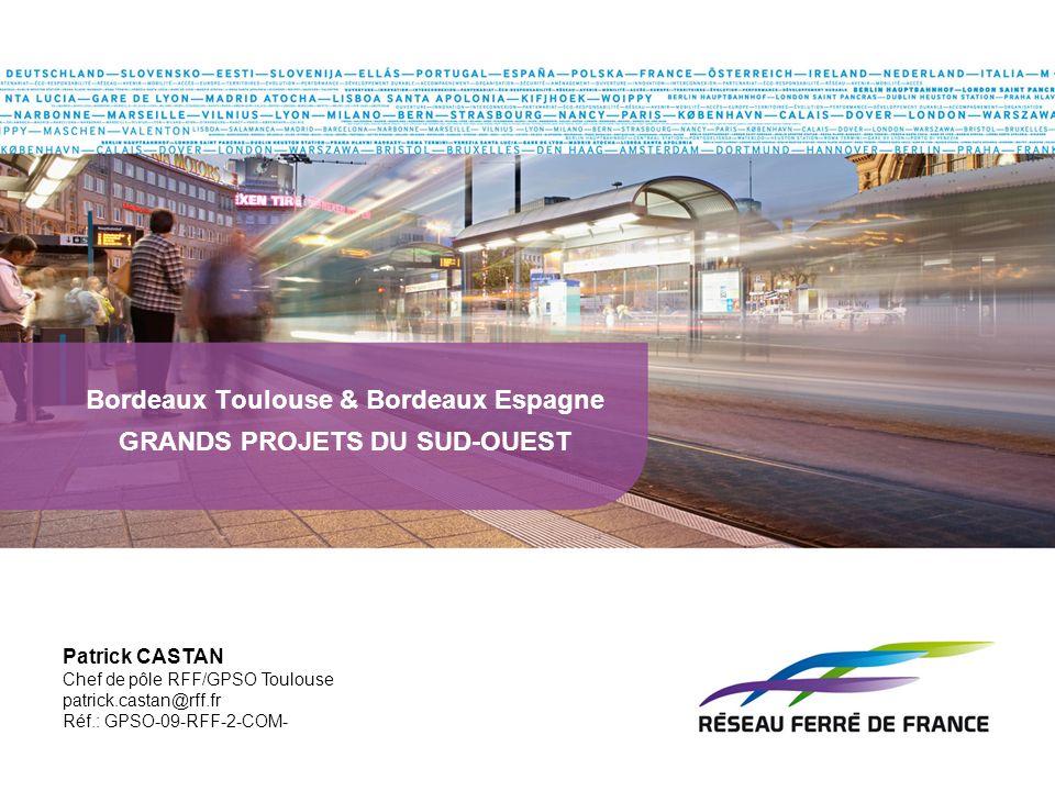 Bordeaux Toulouse & Bordeaux Espagne GRANDS PROJETS DU SUD-OUEST