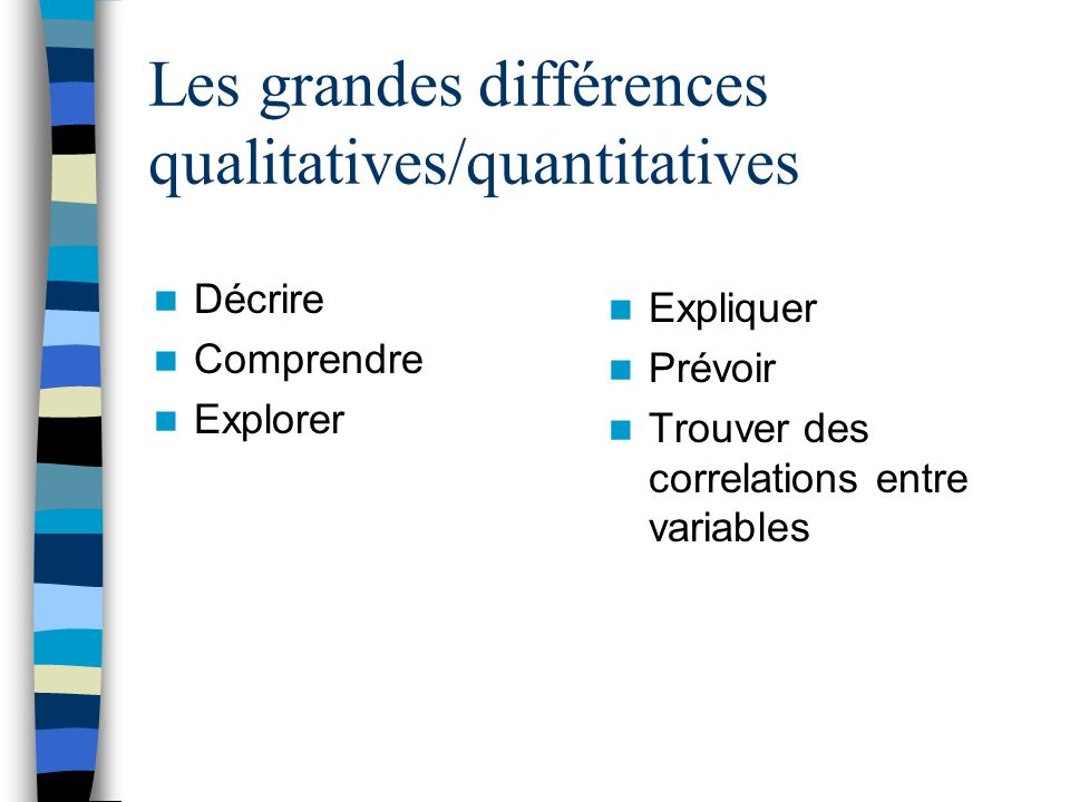 Les grandes différences qualitatives/quantitatives