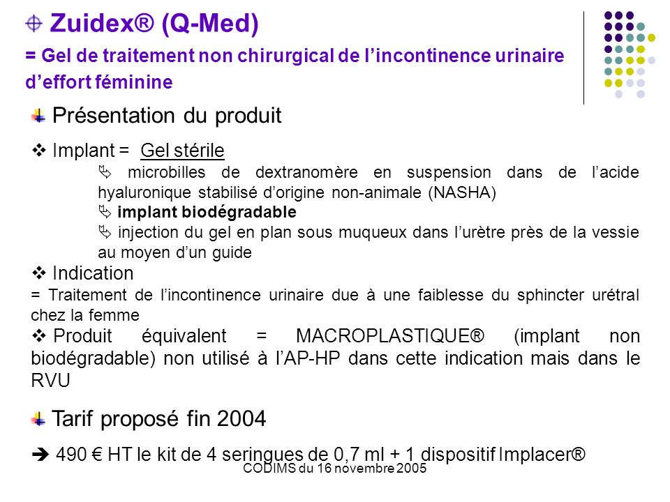 Zuidex® (Q-Med) = Gel de traitement non chirurgical de l'incontinence urinaire d'effort féminine