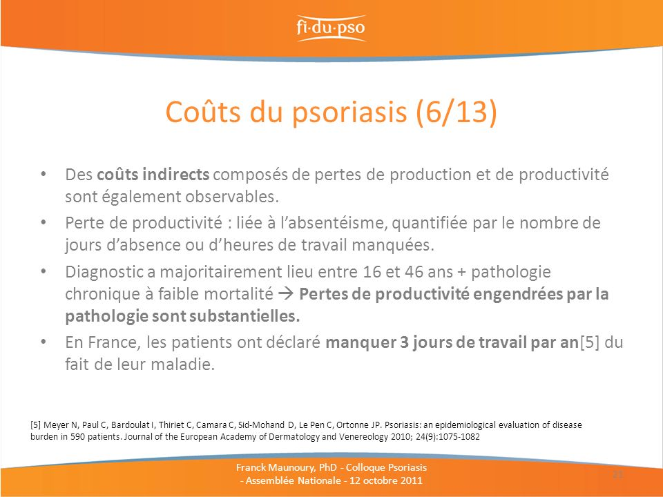 Coûts du psoriasis (6/13) Des coûts indirects composés de pertes de production et de productivité sont également observables.
