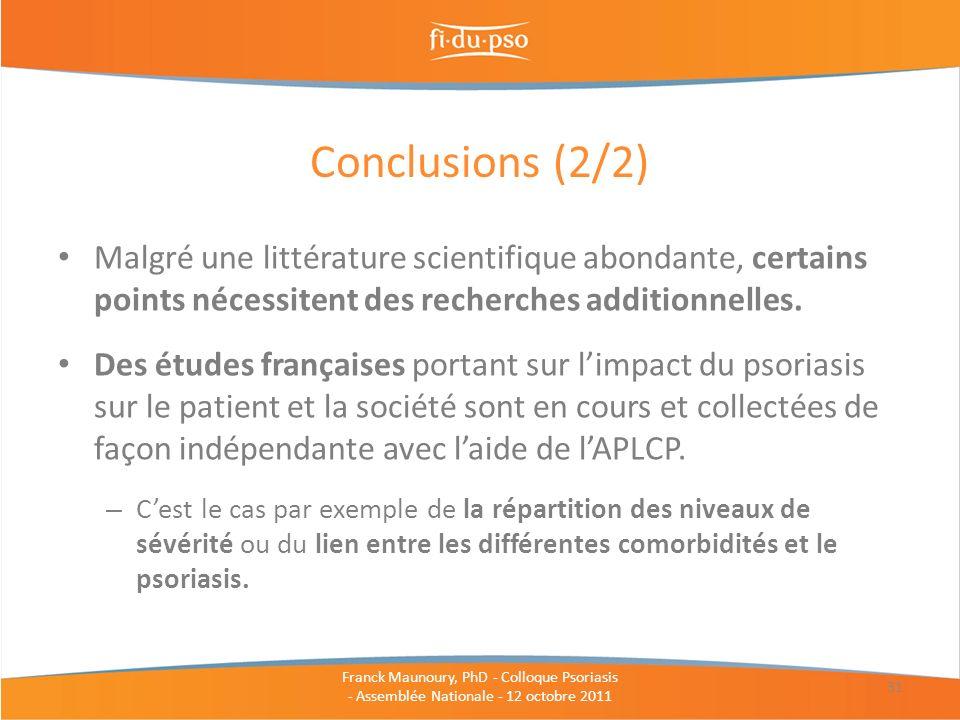 Conclusions (2/2) Malgré une littérature scientifique abondante, certains points nécessitent des recherches additionnelles.