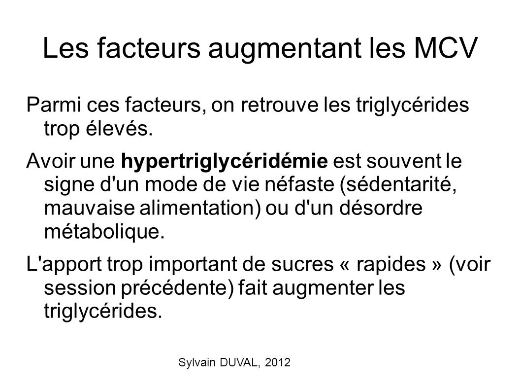 Les facteurs augmentant les MCV