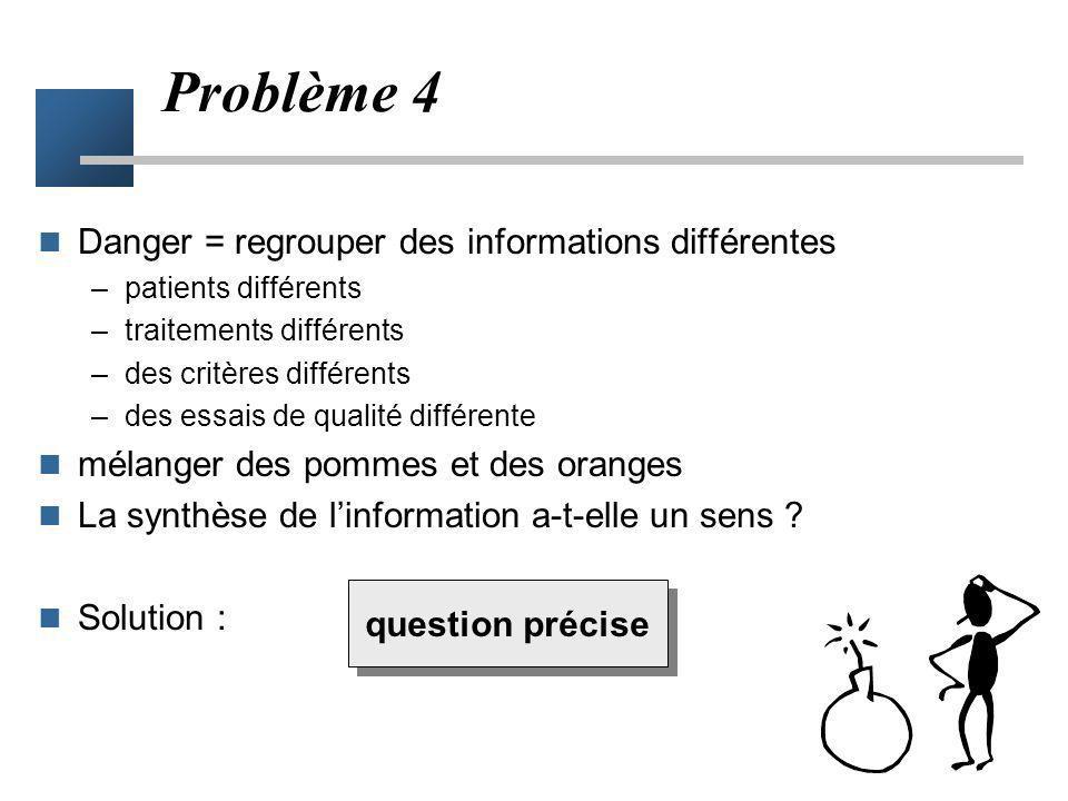 Problème 4 Danger = regrouper des informations différentes
