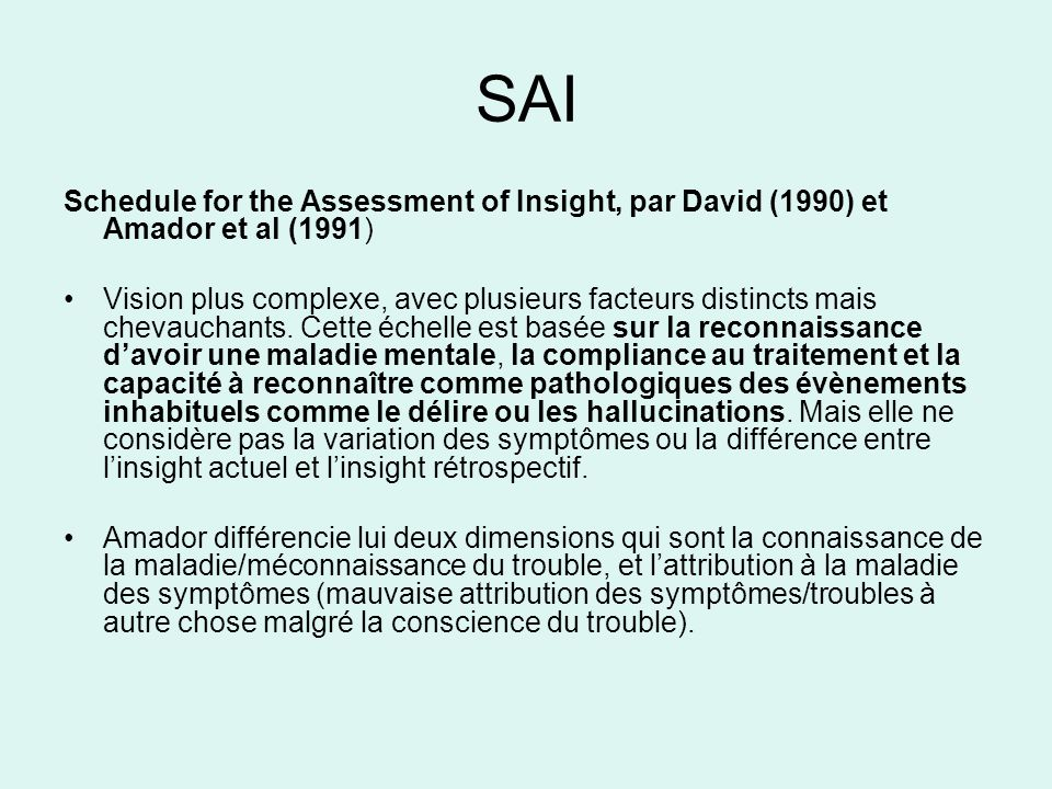 SAI Schedule for the Assessment of Insight, par David (1990) et Amador et al (1991)