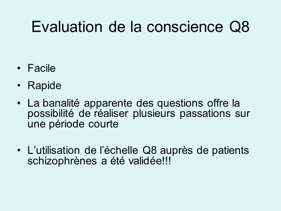 Evaluation de la conscience Q8