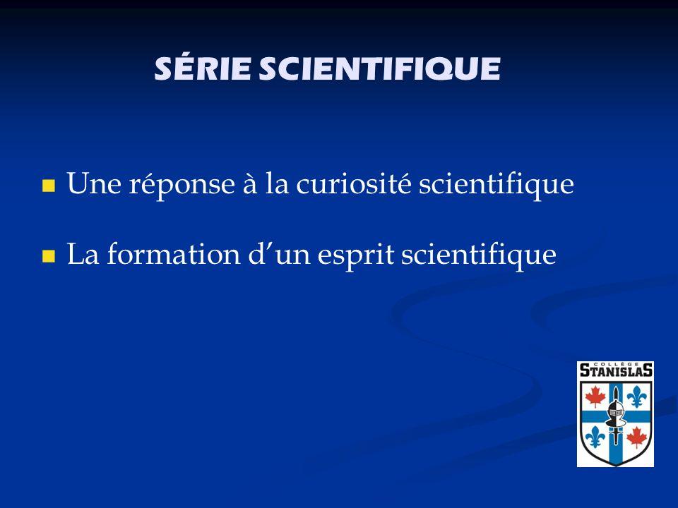 SÉRIE SCIENTIFIQUE Une réponse à la curiosité scientifique