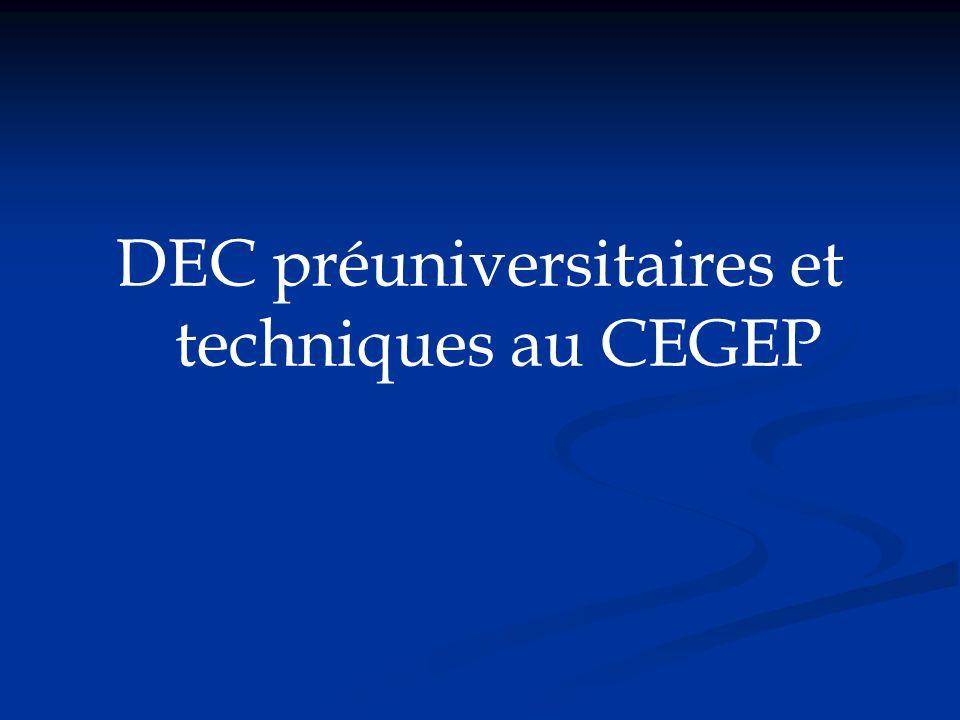 DEC préuniversitaires et techniques au CEGEP