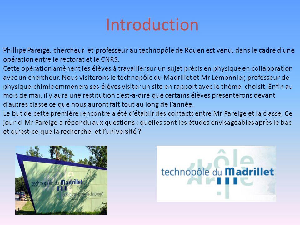 Introduction Phillipe Pareige, chercheur et professeur au technopôle de Rouen est venu, dans le cadre d'une opération entre le rectorat et le CNRS.