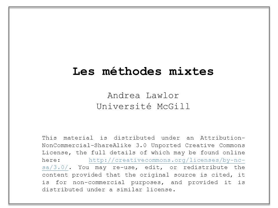 Les méthodes mixtes Andrea Lawlor Université McGill