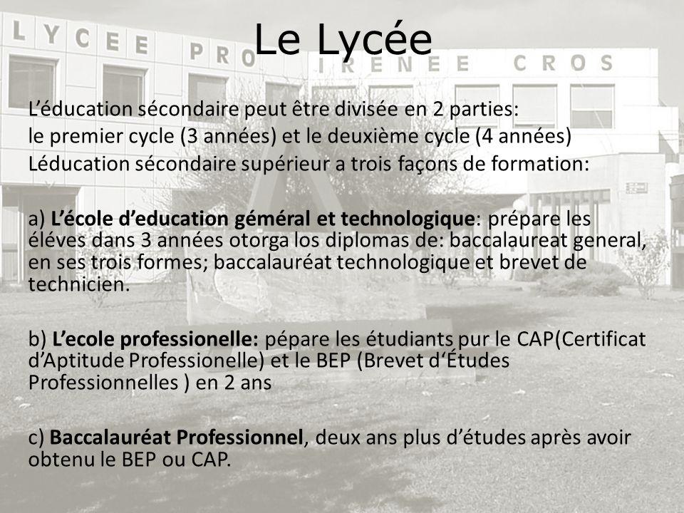 Le Lycée L'éducation sécondaire peut être divisée en 2 parties: