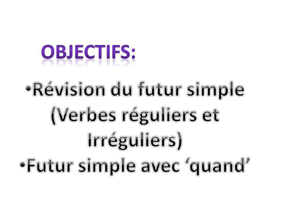 Révision du futur simple Futur simple avec 'quand'
