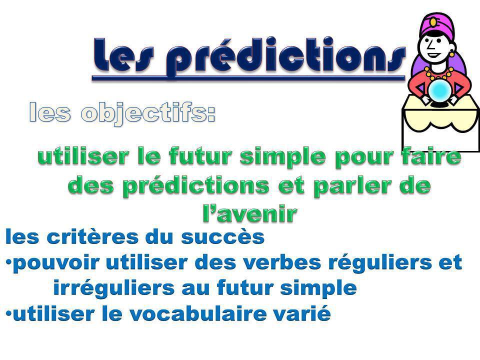 Les prédictions les objectifs: