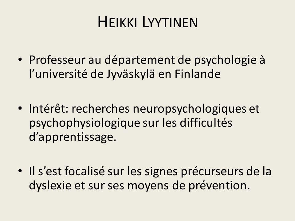 Heikki Lyytinen Professeur au département de psychologie à l'université de Jyväskylä en Finlande.