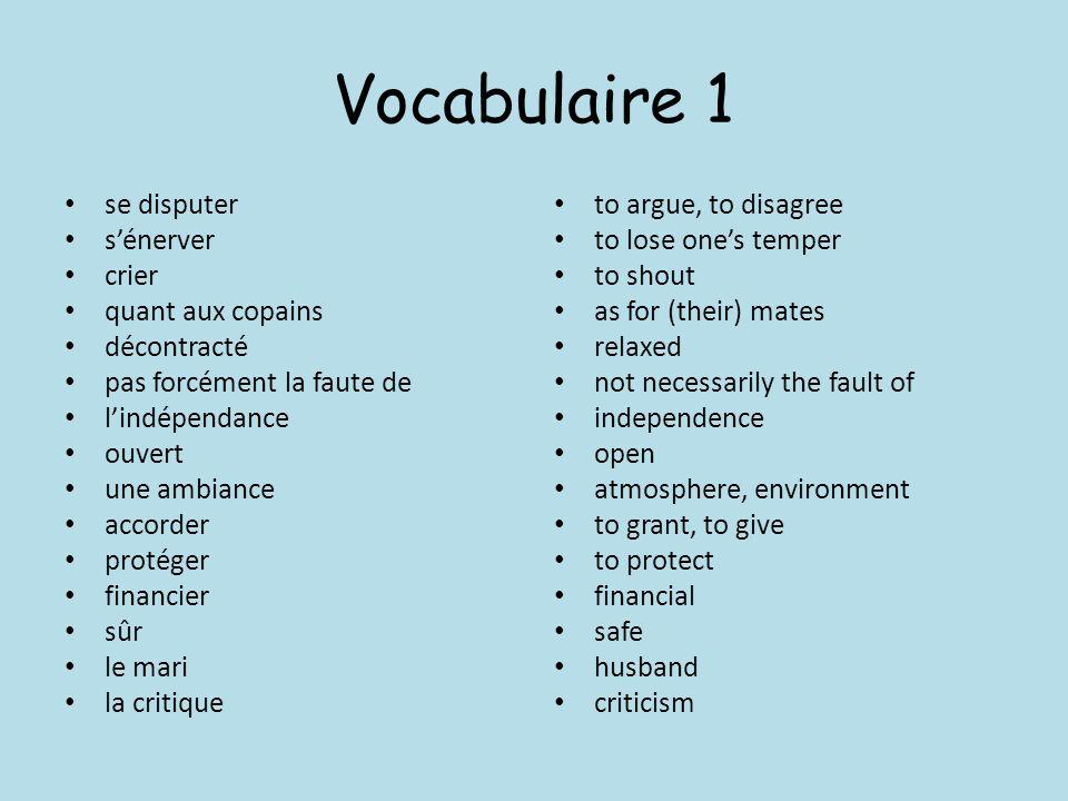 Vocabulaire 1 se disputer s'énerver crier quant aux copains