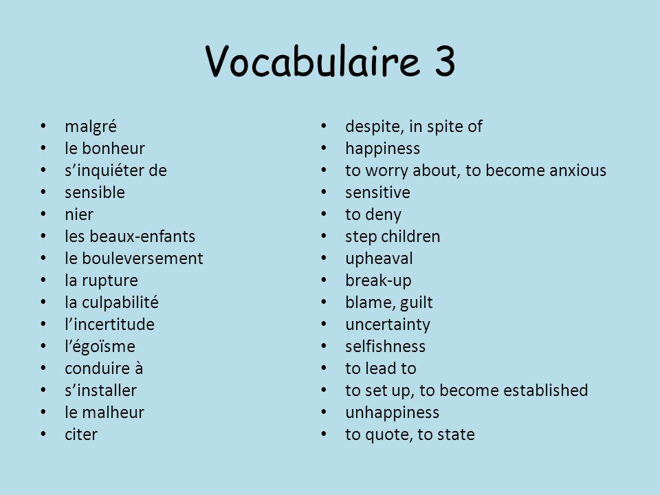 Vocabulaire 3 malgré le bonheur s'inquiéter de sensible nier
