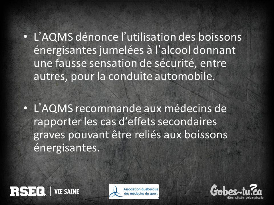 L'AQMS dénonce l'utilisation des boissons énergisantes jumelées à l'alcool donnant une fausse sensation de sécurité, entre autres, pour la conduite automobile.