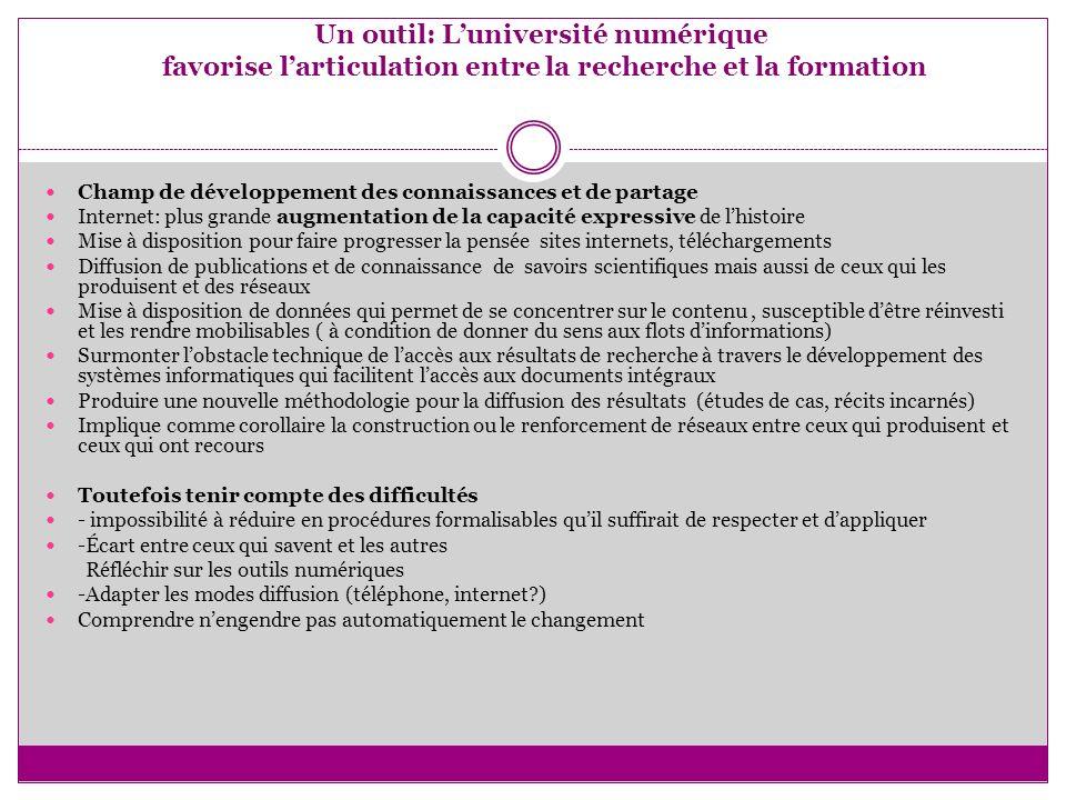 Un outil: L'université numérique favorise l'articulation entre la recherche et la formation