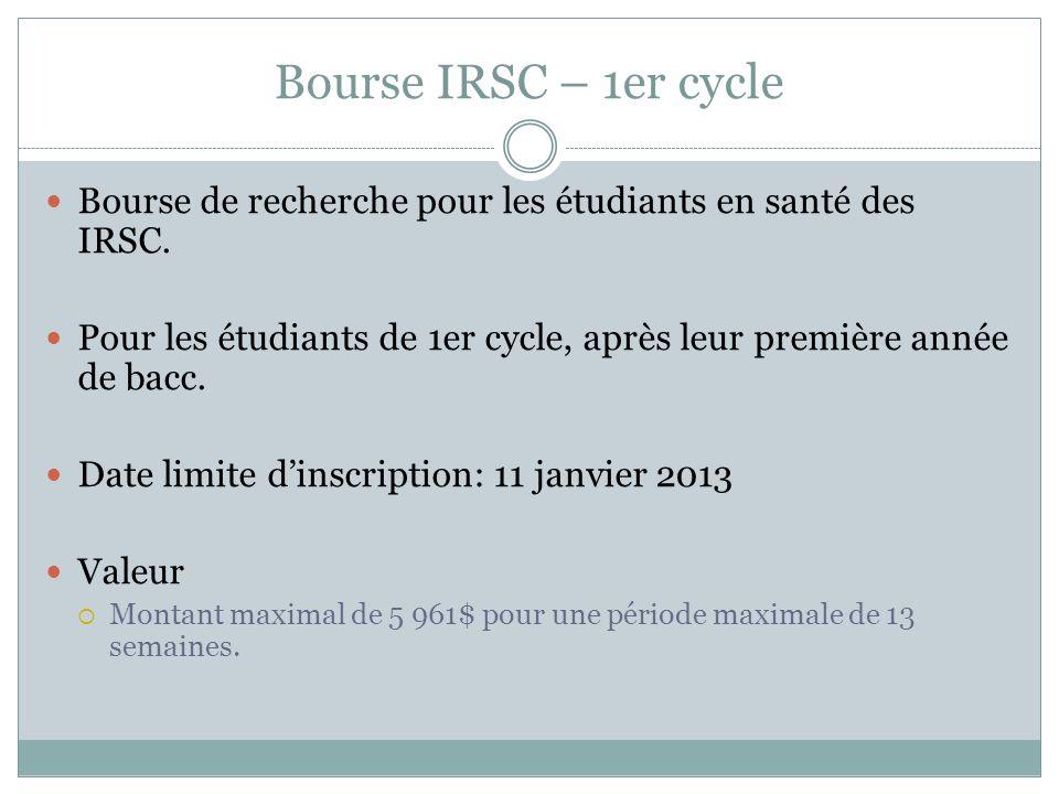 Bourse IRSC – 1er cycle Bourse de recherche pour les étudiants en santé des IRSC.