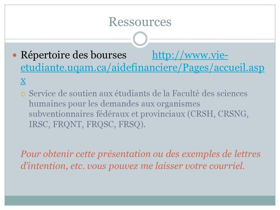 Ressources Répertoire des bourses http://www.vie-etudiante.uqam.ca/aidefinanciere/Pages/accueil.aspx.