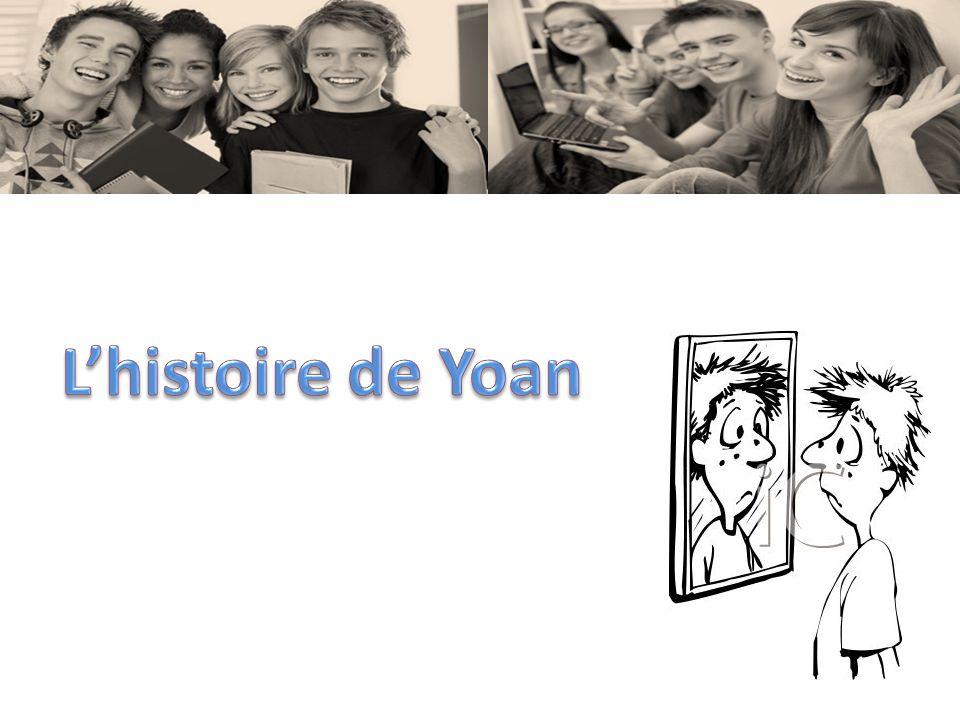L'histoire de Yoan Discuter brièvement de ce que les élèves ressortent de cette histoire.