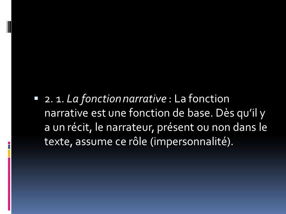 2. 1. La fonction narrative : La fonction narrative est une fonction de base.