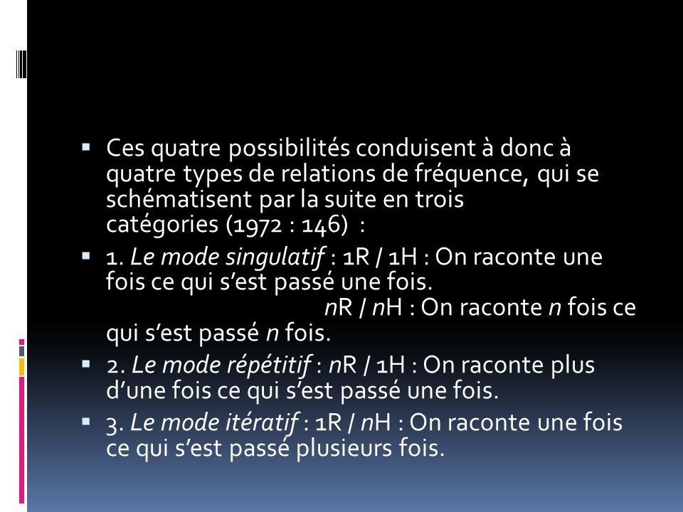 Ces quatre possibilités conduisent à donc à quatre types de relations de fréquence, qui se schématisent par la suite en trois catégories (1972 : 146) :