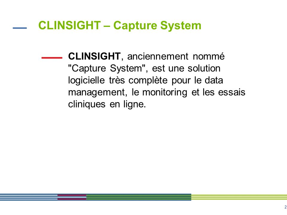 CLINSIGHT – Capture System