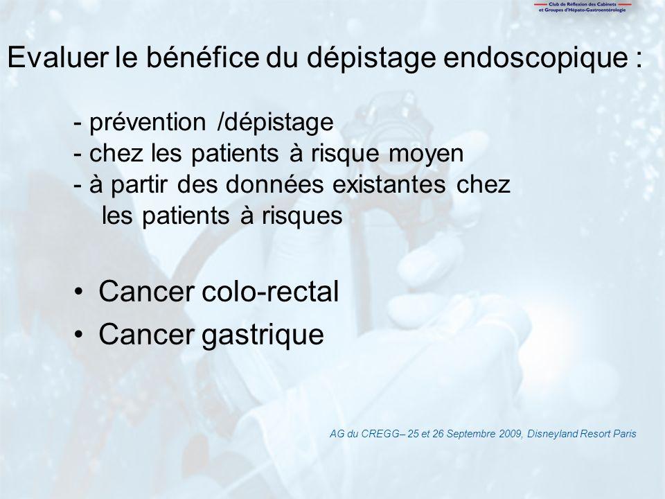 Evaluer le bénéfice du dépistage endoscopique :